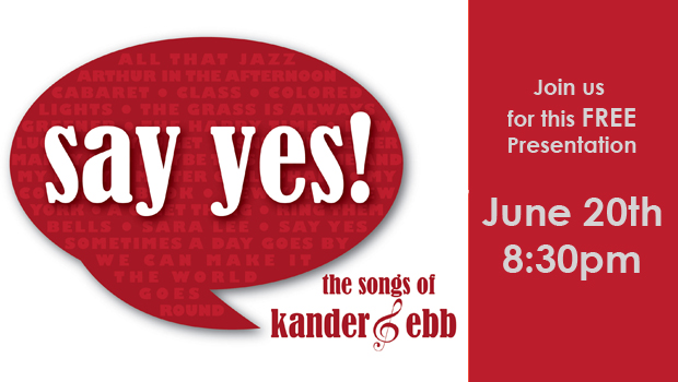 Say Yes!  The Songs of Kander & Ebb